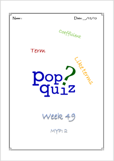 Pop Quiz W49 PreAlg ( MYP2 // 15-16)